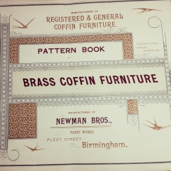 Possibly Newman Brothers' first coffin-furniture catalogue, circa 1894. Familiar with brass since 1882, they continued to use this material in their new business venture producing coffin furniture from 1894 onwards. © Newman Brothers at The Coffin Works.